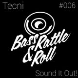 Bass Rattle & Roll Mix 006 Feat. SOUND IT OUT!