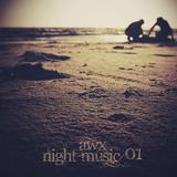 awx - Night Music 01