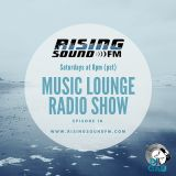 Rising Sound FM- Music Lounge Show Episode 10