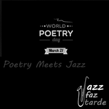 World Poetry Day - Poetry Meets Jazz