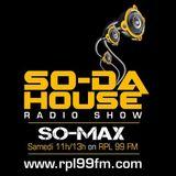 SoDa House Radio Show By So Max 15.03.2014 @ RPL99FM