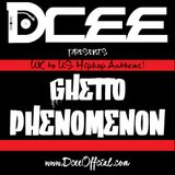 Dcee presents: Ghetto Phenomenon