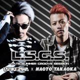 L.S.G.S. -Late Summer Groove Session- (Mixed by TAI IKEZAWA × NAOTO TAKAOKA)