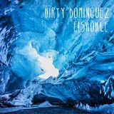 Dirty Dominguez - Eishöhle
