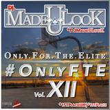 #OnlyFTE Vol. XII - @DJMadeULook