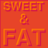 Sweet & Fat
