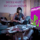 DOUBLE SIGHT '15 EDU LAZARO DJ SET MIXTAPE