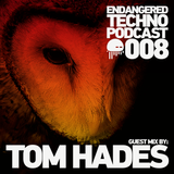 Episode 008 with Tom Hades in the mix