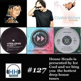 HH #127 HouseHeads = RadioShow (100% Throw Back Deep House Tunes )