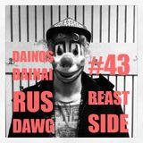 Dainos Dainai #43 Rus Dawg - Beastside