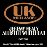Jeremy Healy & Allister Whitehead Live @ Club UK Midlands Wolverhampton 1995 Part Two