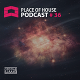 Place of House Podcast #36