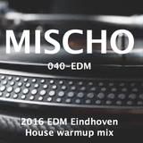 Mischo - Eindhoven EDM 2016 warmup