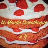 Le Monde Discotheque #11 - 8th March 2017