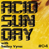 Acid Sunday with Smiley Vyrus - Cloudcast 04 (20.01.2013)