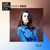 Get Physical Radio #303 mixed by Nela