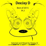 Best of 2015 Pt. 1 Mixed by DeeJay D