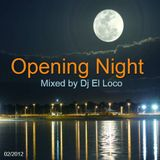 Opening Night Progressive House Tech House Tribal House 02-2012 Mixed by Dj El Loco