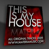 Materia - This is My House
