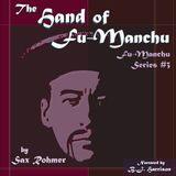 Ep. 628, The Hand of Fu-Manchu, part 8of8, by Sax Rohmer