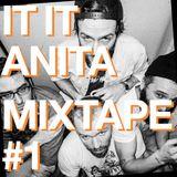 IT IT ANITA Mixtape #1 — Demons & Stuff.