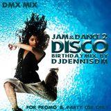 Jam and Dance 2 - Birthday Disco Mix by DJDennisDM