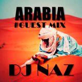 ARABIA BY DJ NAZ (GUEST MIX) FOR DJ CSOM