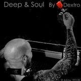 Deep & Soul by DEXTRO_9 May_2018