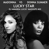 MADONNA VS DONNA SUMMER - LUCKY STAR [DJ AMANDA LUCKY MASHUPS MIX]