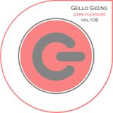 Gello Geens - dark pleasure vol.108