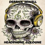 Derrick Sewell - Headphone Cologne