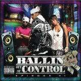 BALLIN OUT OF CONTROL VOL. 6 | MIXED BY DJ DEZASTAR