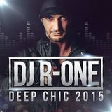 DJ R-ONE DEEP CHIC 2015