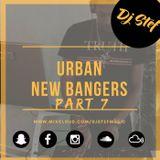 URBAN NEW BANGERS Part 7 Mixed By #DJ STEF