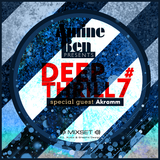 Amine Ben Pres. Deep Thrill #7 - Special Guest AKRAMM (NYE Edition)