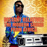 Distant Relatives, The Modern Sound of Africa #202