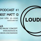 Matt G - Guest Mix for Louder Podcast on DNA Radio