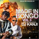 Made In Bongo Vol 3 (DJ Kanji)