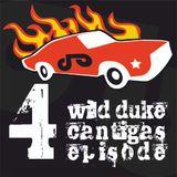 Wild Duke's Cantigas | episode 004