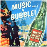 MUSIC A BUBBLE! VOL.3 - 1 hr REGGAE MIXTAPE -  Selected by FLAVOUR FREDO