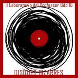 Il laboratorio del Professor Odd 16 - Disques Bizarres