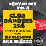 NEW KENYAN MIX VOL 4 - #PLAYKE VOL 4 - DJ BLEZZO ' KEEPIN IT KENYAN [ HOMEBOYZ RADIO DJ ]