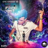 EPIC EP59 Guest Mix By #PRAJVIBES