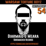 Diarmaid O Meara @ WTB Podcast #54