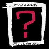 PAOLO DI VENUTO - Where Is The Love [?] @ Ikebana