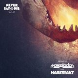 Never Say Die - Vol 43 - Mixed by Megalodon & Habstrakt