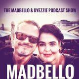 MAD&Dyezz Podcast Show 009