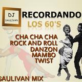 RECORDANDO LOS 60S MIX-DJSAULIVAN