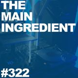 The Main Ingredient on East Village Radio - Episode #322 (February 3, 2016)