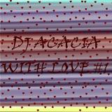 DJ ACACIA-WITH LOVE #1